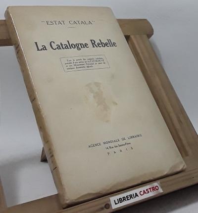 """Estat català"". La Catalogne Rebelle - Anònim"