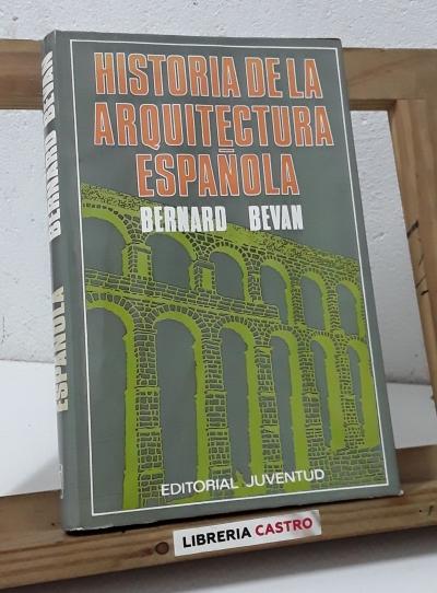 Historia de la arquitectura española - Bernard Bevan