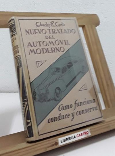 Nuevo tratado del automóvil moderno - Charles H. Curtis