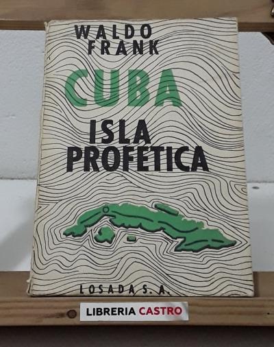 Cuba. Isla profética - Waldo Frank