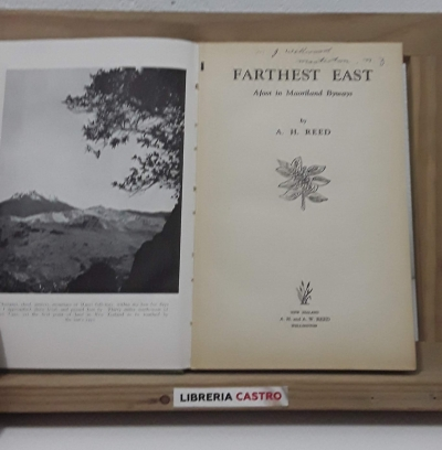 Farthest East. Afoot in Maoriland Byways - A. H. Reed