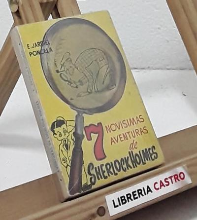 7 novísimas aventuras de Sherlock Holmes - Enrique Jardiel Poncela