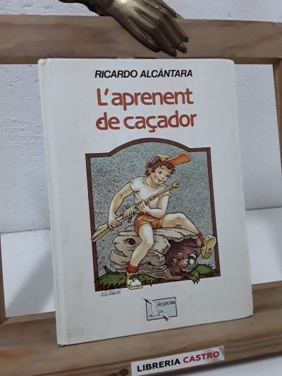 L'aprenent de caçador - Ricardo Alcántara