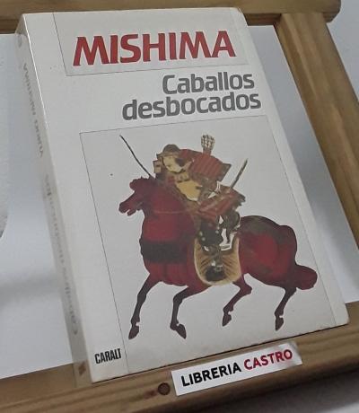 Caballos desbocados - Yukio Mishima