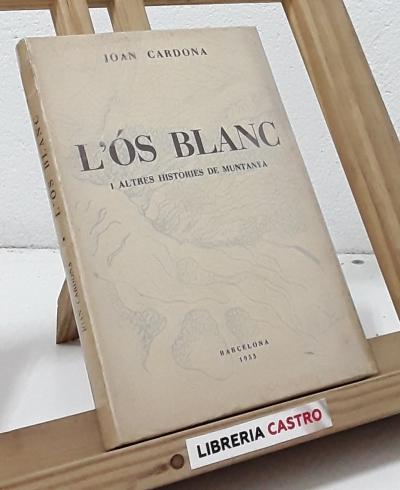 L´Ós blanc i altres històries de muntanya - Joan Cardona