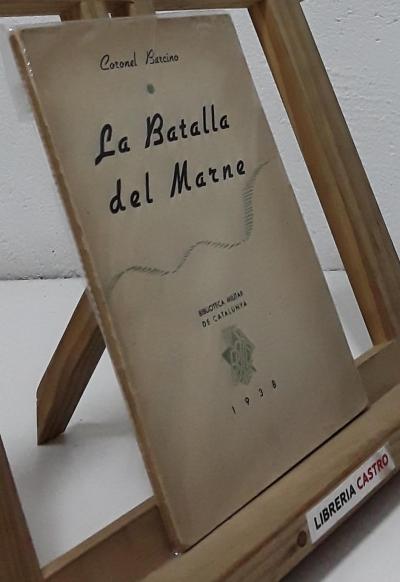La batalla del Marne - Barcino, Coronel