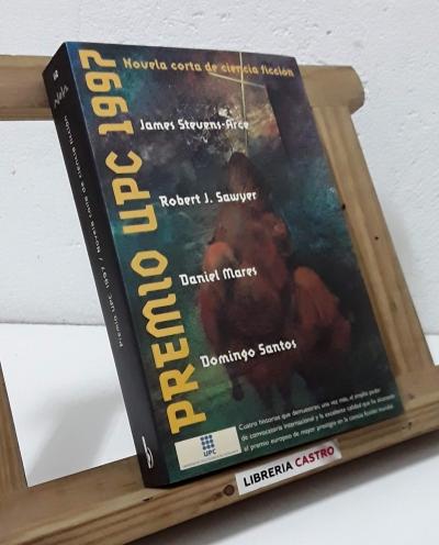 Premio UPC 1997. Novela corta de Ciencia Ficción - James Stevens-Arce, Robert J. Sawyer, Daniel Mares y Domingo Santos