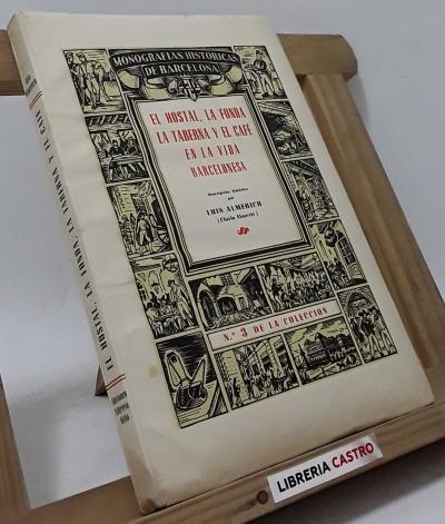 El hostal, la fonda, la taberna y el café en la vida barcelonesa (edición numerada y en papel de hilo) - Luis Almerich