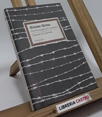 Escribir después de Auschwitz - Discurso de la pérdida - Günter Grass