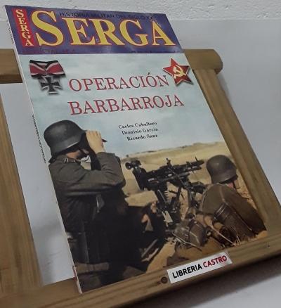 Serga. Especial nº4. Operación Barbarroja - Carlos Caballero, Dionisio García y Ricardo Sanz