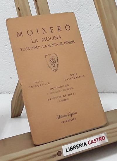Guía cartográfica. Moixeró. Tossa d´Alp - La Moixa - La Molina - La Masella - Varios