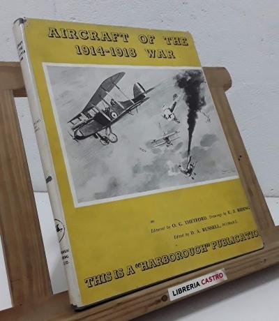 Aircraft of the 1914 - 1918 war - O. G. Thetford and E. J. Riding