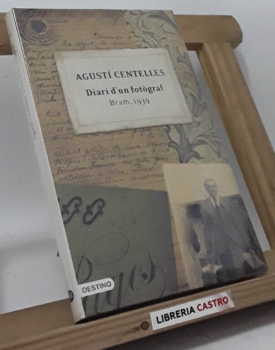 Diari d´un fotògraf. Bram, 1939 - Agustí Centelles