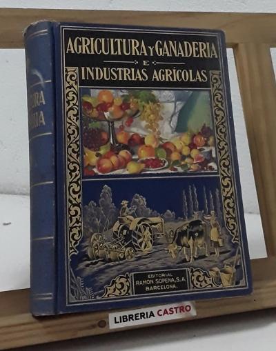 Agricultura y ganadería. Industrias agrícolas y pecuarias - Antonio García Romero