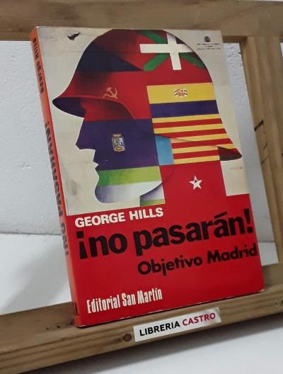 ¡No pasarán! Objetivo Madrid - George Hills