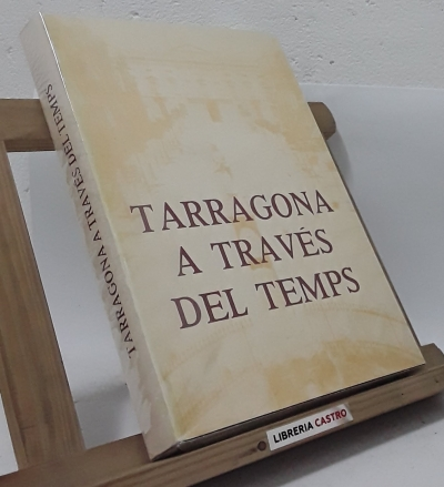 Tarragona a través del temps - Josep Mª Olivé i Solanes