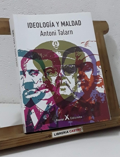 Ideología y maldad - Antoni Talarn