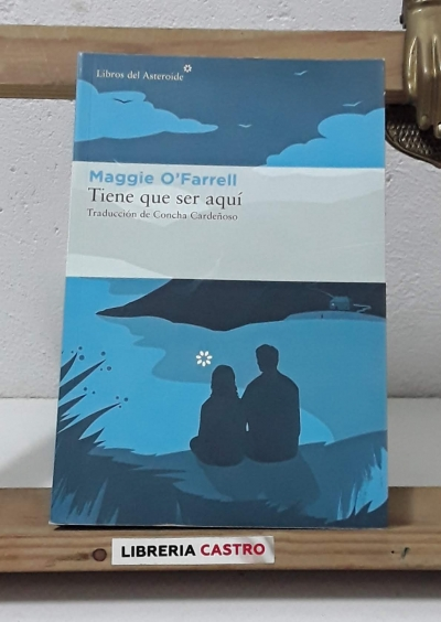 Tiene que ser aquí - Maggie O'Farrell