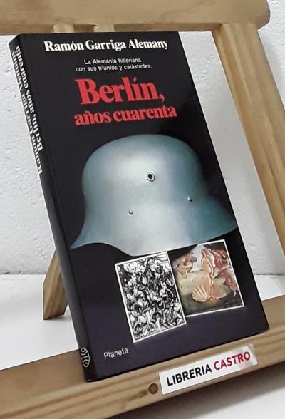 Berlín, años cuarenta - Ramón Garriga Alemany