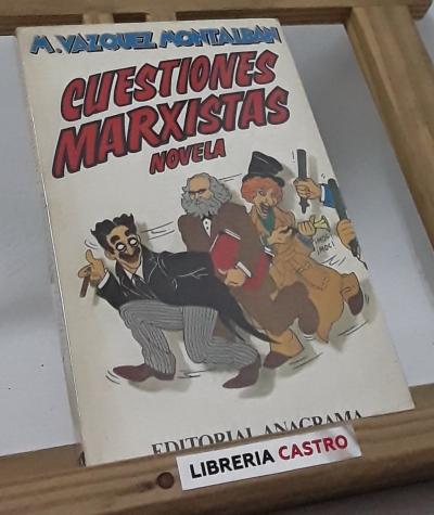 Cuestiones marxistas (novela) - Manuel Vázquez Montalbán
