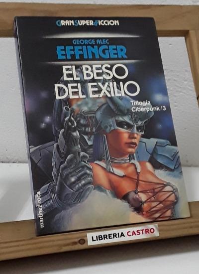 El beso del exilio. Nº3 de la trilogía - George Alec Effinger