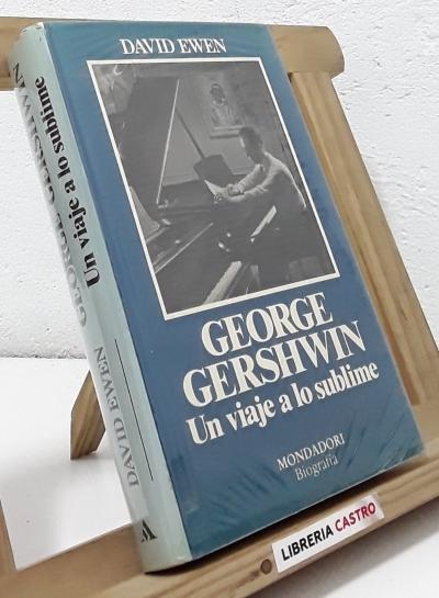 George Gershwin. Un viaje a lo sublime - David Ewen