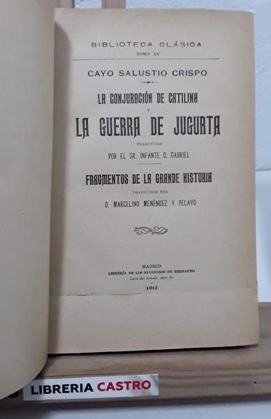 La conjunción de Catalina y la guerra de jugurta. Fragmentos de la grande historia - Cayo Salustio Crispo