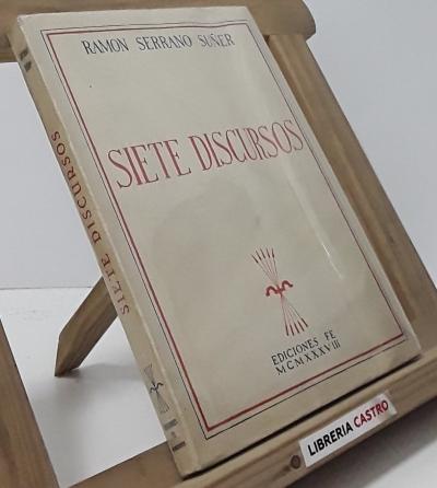 Siete discursos - Ramon Serrano Suñer