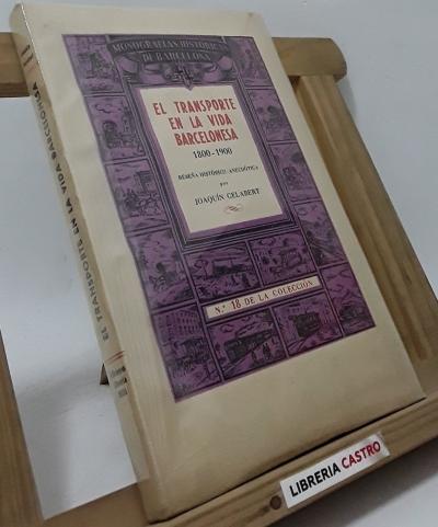 El transporte en la vida barcelonesa 1800-1900. Reseña histórico-anecdótica (edición numerada y en papel de hilo) - Joaquín Gelabert