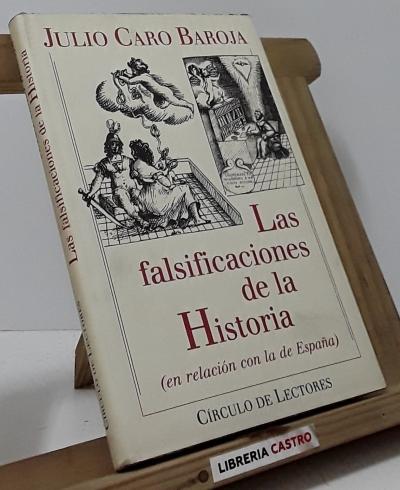 Las falsificaciones de la Historia (en relación con la de España) - Julio Caro Baroja
