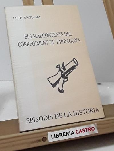 Els Malcontents del Corregiment de Tarragona - Pere Anguera