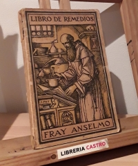 El Libro de Remedios - Fray Anselmo