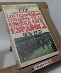 C.T.V. Los Legionarios italianos en la guerra civil española - José Luis Alcofar Nassaes