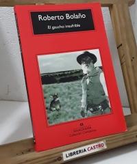 El gaucho insufrible - Roberto Bolaño
