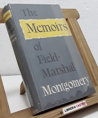 The memoirs of field-marshal the viscount Montgomery of Alamein - Montgomery
