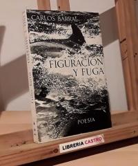 Figuración y fuga - Carlos Barral