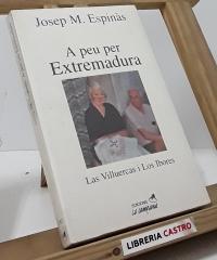 A peu per Extremadura. Las Villuercas i Los Ibores - Josep M. Espinàs