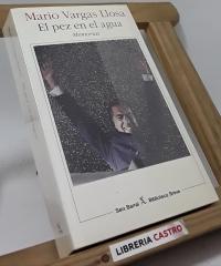 El pez en el agua. Memorias - Mario Vargas Llosa