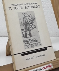 El poeta asesinado - Guillaume Apollinaire