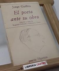 El poeta ante su obra - Jorge Guillén