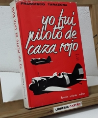 Yo fuí piloto de caza rojo - Francisco Tarazona