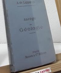 Abrégé de Géologie - A. de Lapparent