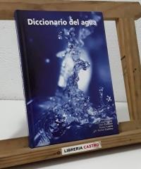 Diccionario del agua - Ana Lorente, Juan José Lapitz, Pilar Calzada, Xabier Lapitz, Dr Rafael Codony