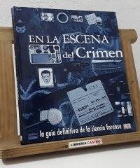 En la escena del crimen. La guía definitiva de la ciencia forense - Richard Platt