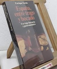 España, entre trago y bocado. Un viaje literario y gastronómico - Enrique Sordo