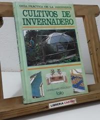 Guía práctica de la Jardinería. Cultivos de invernadero - Kenneth A. Beckett