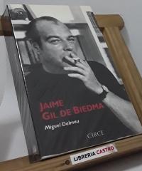 Jaime Gil de Biedma - Miguel Dalmau