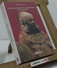 Fenicios, griegos y cartagineses en occidente - José María Blázquez