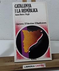 Catalunya i la República. L'Autonomia. El Federalisme. El Republicanisme - Antoni Rovira i Virgili