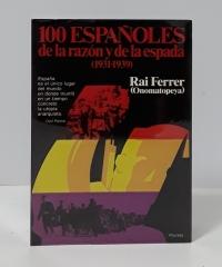 100 Españoles de la razón y la espada 1931-39 - Rai Ferrer (Onomatopeya)
